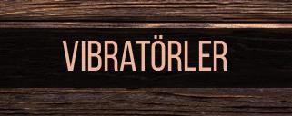 Vibratörler